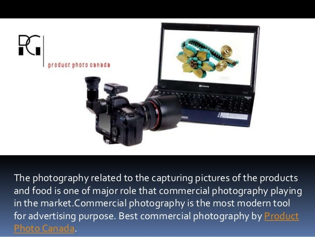 The photography related to the capturing pictures of the products and food is one of major role that commercial photograph...