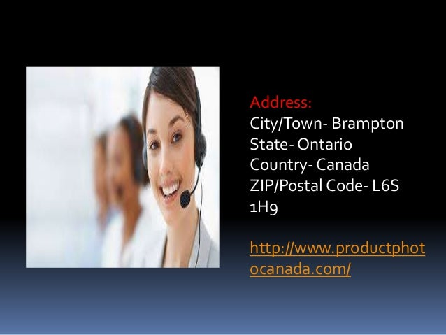 Address: City/Town- Brampton State- Ontario Country- Canada ZIP/Postal Code- L6S 1H9 http://www.productphot ocanada.com/