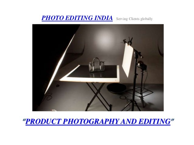 """PHOTO EDITING INDIA Serving Clients globally  """"PRODUCT PHOTOGRAPHY AND EDITING"""""""