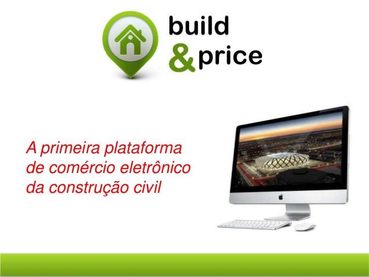 A primeira plataformade comércio eletrônicoda construção civil