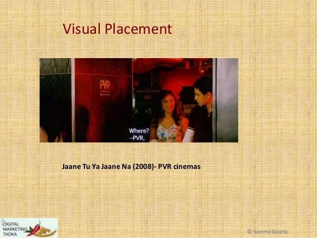 Visual Placement  Jaane Tu Ya Jaane Na (2008)- PVR cinemas  © Seema Gupta