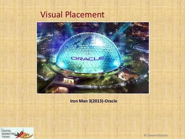 Visual Placement  Iron Man 3(2013)-Oracle  © Seema Gupta