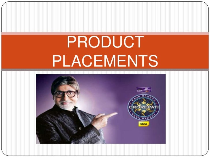 PRODUCT PLACEMENTS<br />
