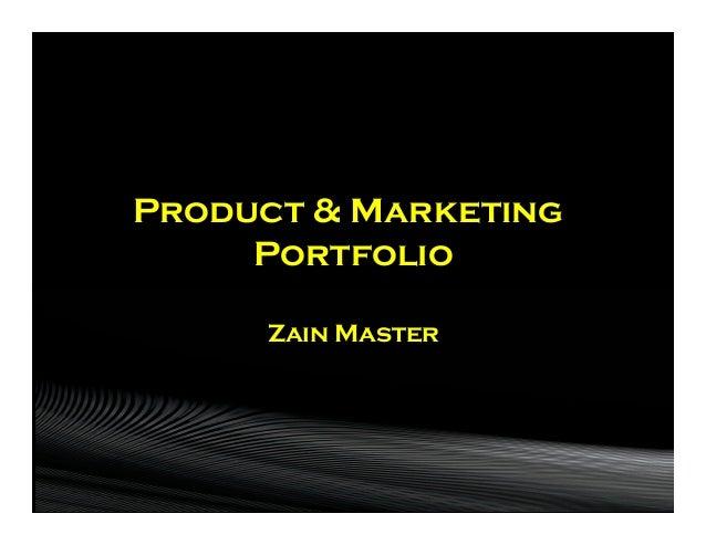 Product & Marketing     Portfolio     Zain Master