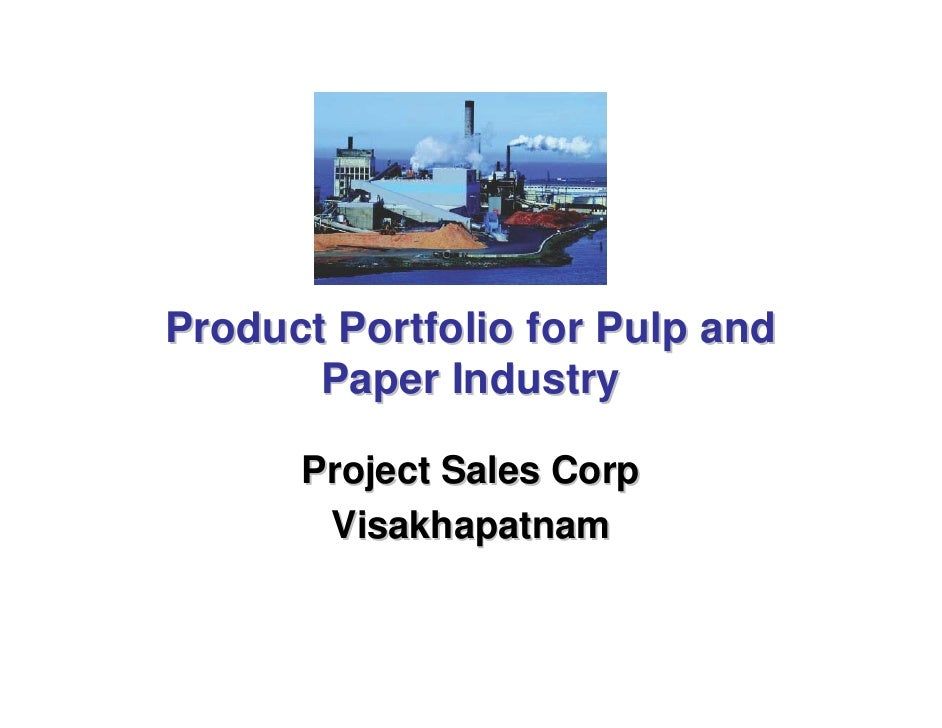 Product Portfolio for Pulp and       Paper Industry      Project Sales Corp       Visakhapatnam