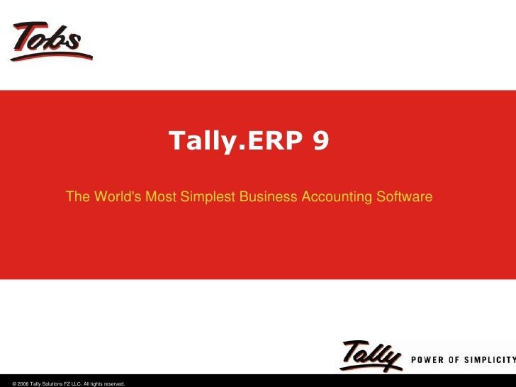 Tally.ERP 9<br />The World's Most Simplest Business Accounting Software<br />