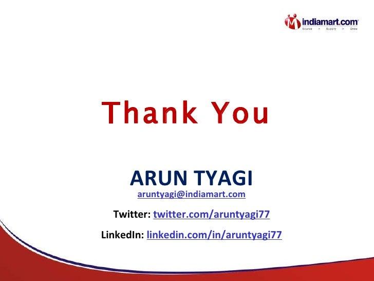 Thank You ARUN TYAGI [email_address]
