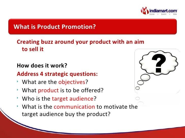 <ul><li>Creating buzz around your product with an aim to sell it  </li></ul><ul><li>How does it work? </li></ul><ul><li>Ad...