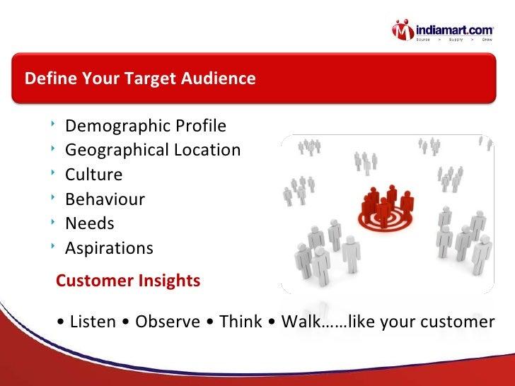 <ul><li>Demographic Profile </li></ul><ul><li>Geographical Location </li></ul><ul><li>Culture </li></ul><ul><li>Behaviour ...