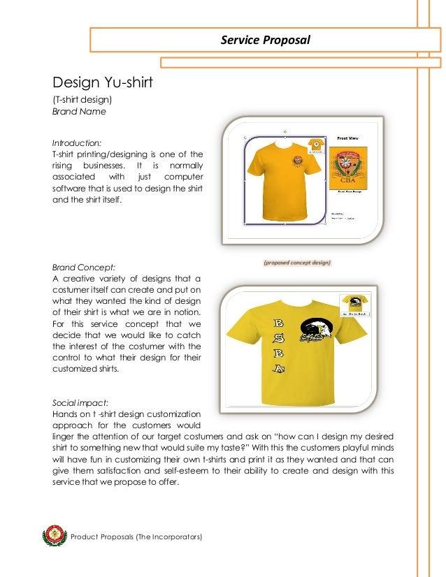 Product Proposals (The Incorporators)  Design Yu-shirt  (T-shirt design)  Brand Name  Introduction:  T-shirt printing/desi...