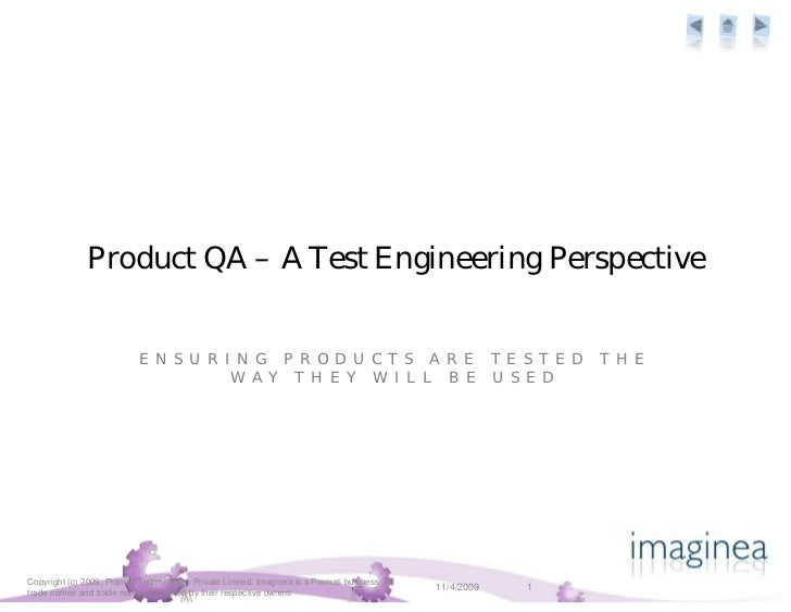 Product QA – A Test Engineering Perspective                               E N S U R I N G P R O D U C T S A R E T E S T E ...