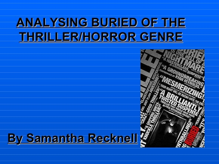 ANALYSING BURIED OF THE THRILLER/HORROR GENRE By Samantha Recknell