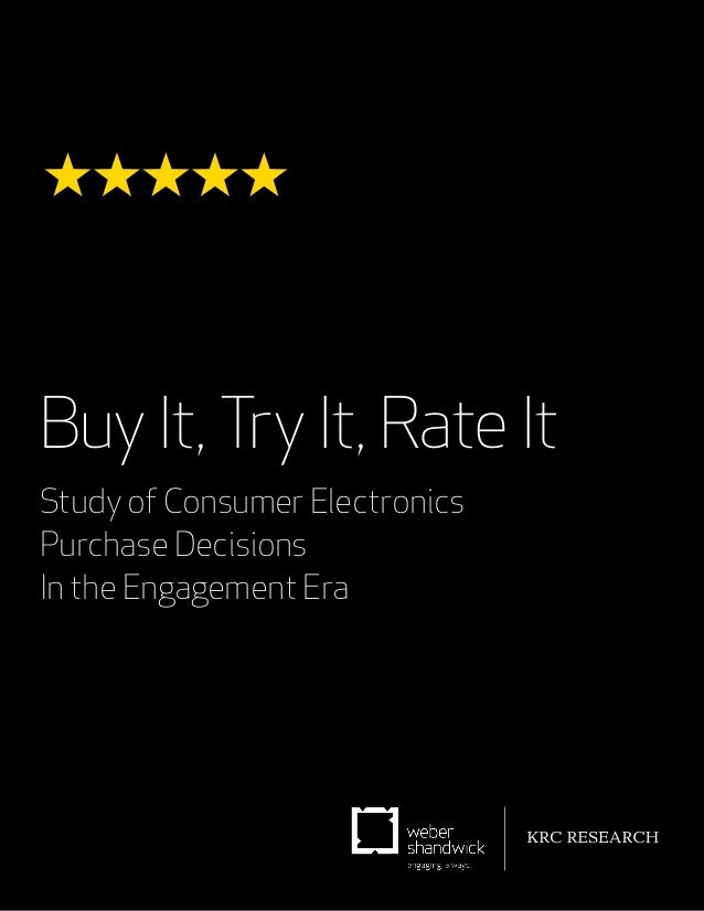 Buy It, Try It, Rate ItStudy of Consumer ElectronicsPurchase DecisionsIn the Engagement Era