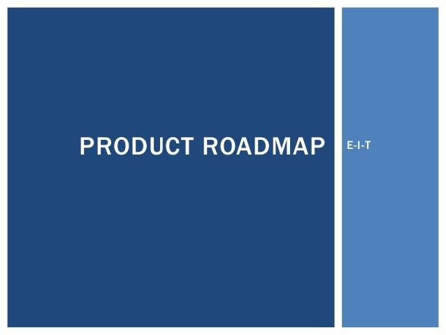 E-I-TPRODUCT ROADMAP
