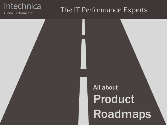 All about Product Roadmaps The IT Performance Experts