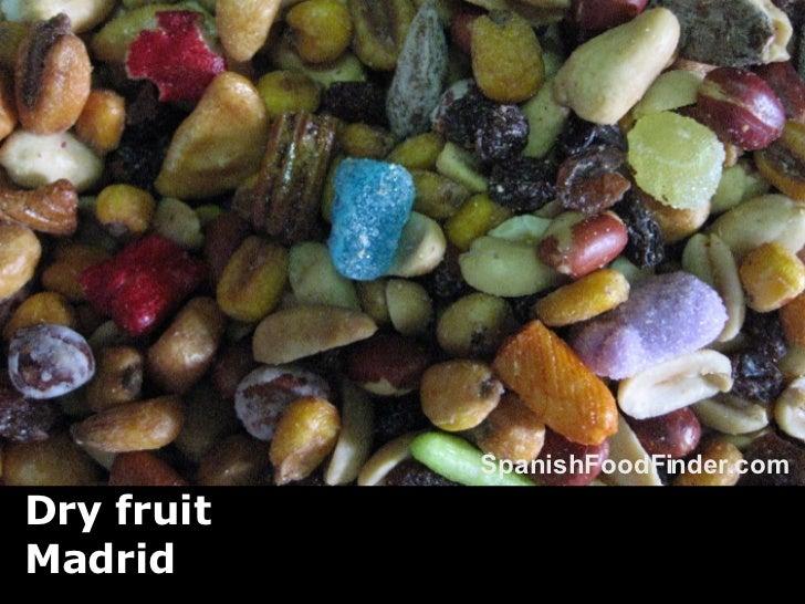Dry fruit  Madrid SpanishFoodFinder.com