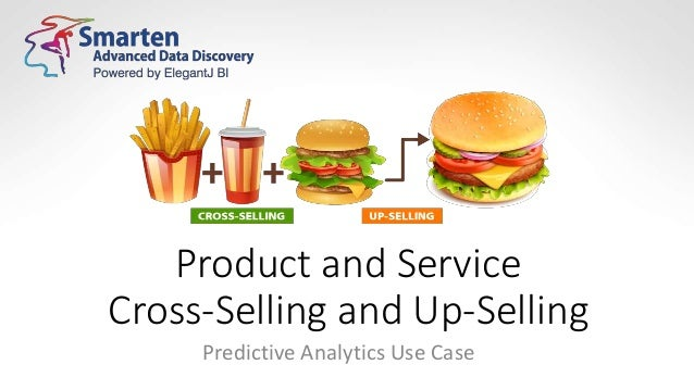 Product and Service Cross-Selling and Up-Selling Predictive Analytics Use Case