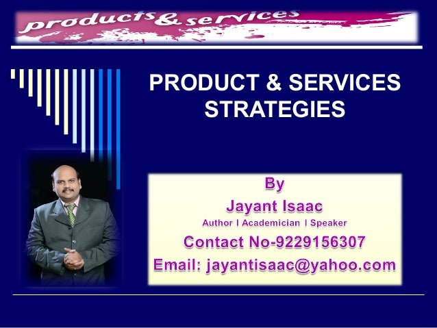 PRODUCT & SERVICES STRATEGIES