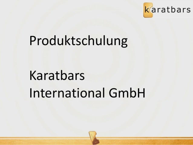 Produktschulung  Karatbars International GmbH