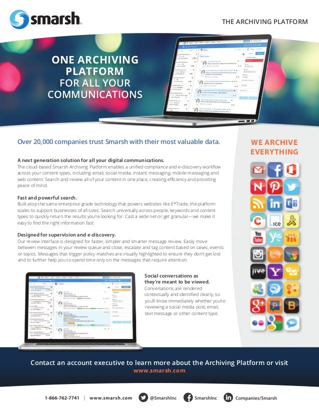 Contact an account executive to learn more about the Archiving Platform or visit  www.smarsh.com  Over 20,000 companies tr...