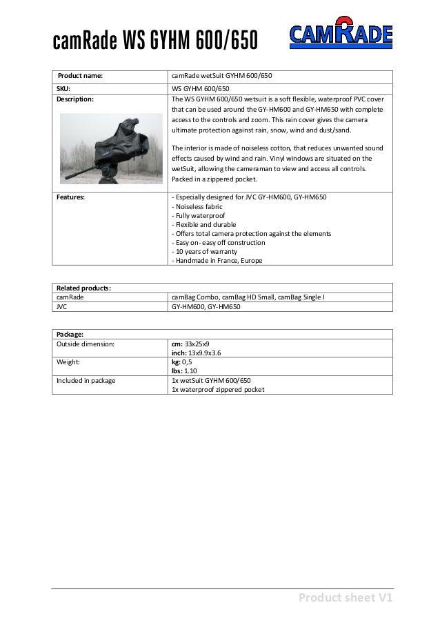 Product sheet V1 28-2-2013 camRade WS GYHM 600/650 Product name: camRade wetSuit GYHM 600/650 SKU: WS GYHM 600/650 Descrip...