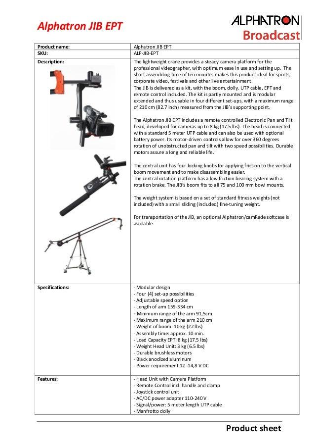 Alphatron JIB EPT Product name: SKU:  Alphatron JIB EPT ALP-JIB-EPT  Description:  The lightweight crane provides a steady...