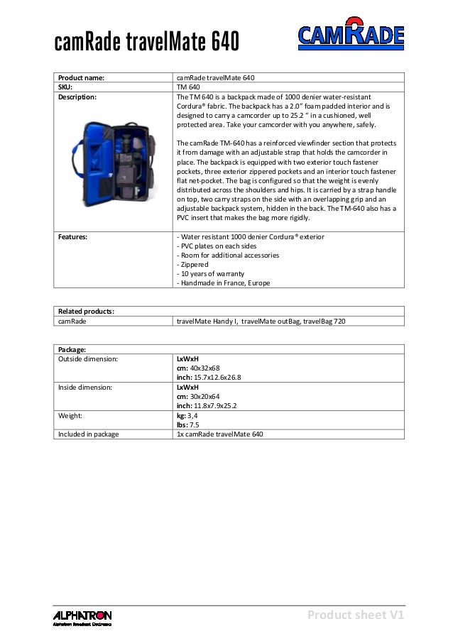 Product sheet V1 28-2-2013 camRade travelMate 640 Product name: camRade travelMate 640 SKU: TM 640 Description: The TM 640...