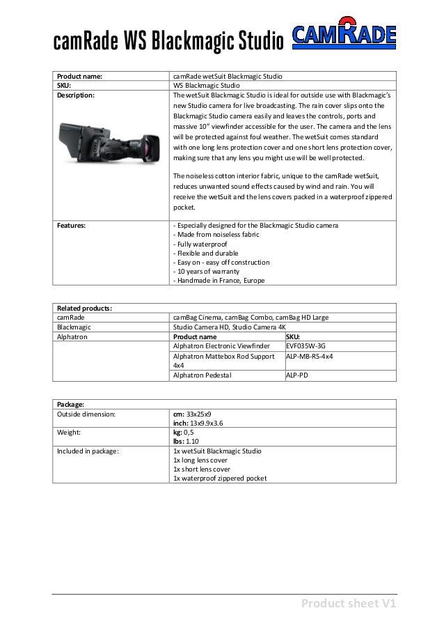 Product sheet V1 28-2-2013 camRade WS BlackmagicStudio Product name: camRade wetSuit Blackmagic Studio SKU: WS Blackmagic ...