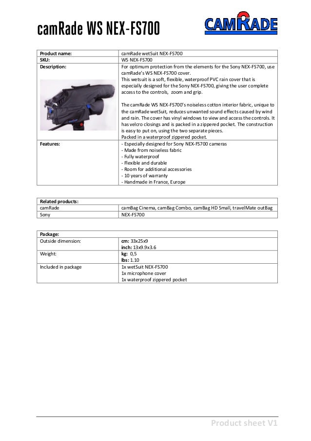 Product sheet V1 28-2-2013 camRade WS NEX-FS700 Product name: camRade wetSuit NEX-FS700 SKU: WS NEX-FS700 Description: For...