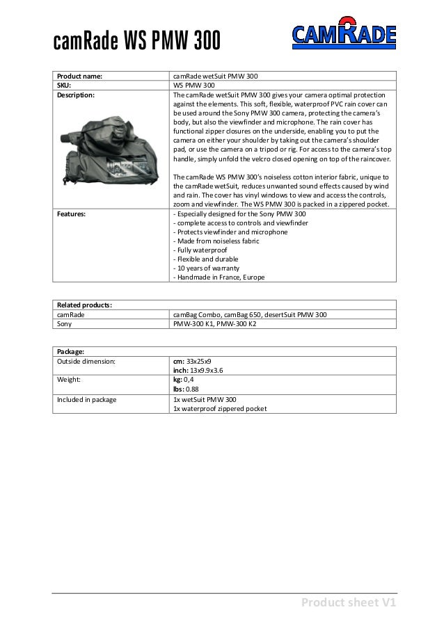 Product sheet V1 28-2-2013 camRade WS PMW 300 Product name: camRade wetSuit PMW 300 SKU: WS PMW 300 Description: The camRa...