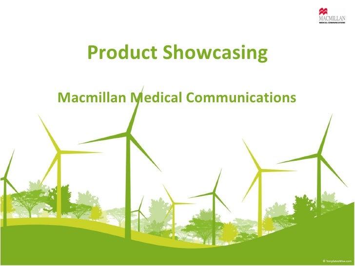 Product Showcasing Macmillan Medical Communications