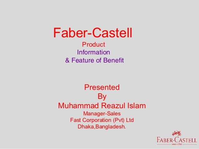 Faber-Castell      Product    Information & Feature of Benefit     Presented        ByMuhammad Reazul Islam       Manager-...