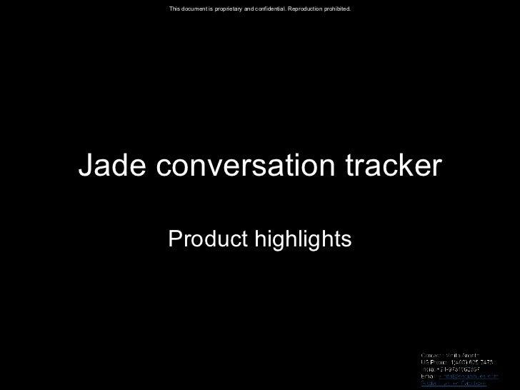 Jade conversation tracker Product highlights