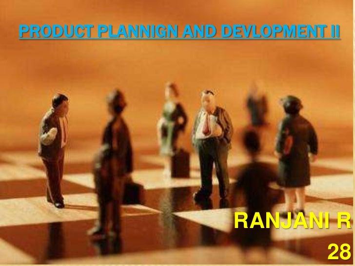 PRODUCT PLANNIGN AND DEVLOPMENT II                      RANJANI R                             28