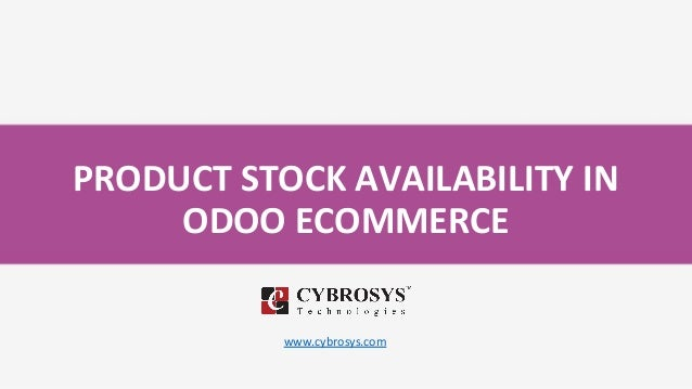 PRODUCT STOCK AVAILABILITY IN ODOO ECOMMERCE www.cybrosys.com