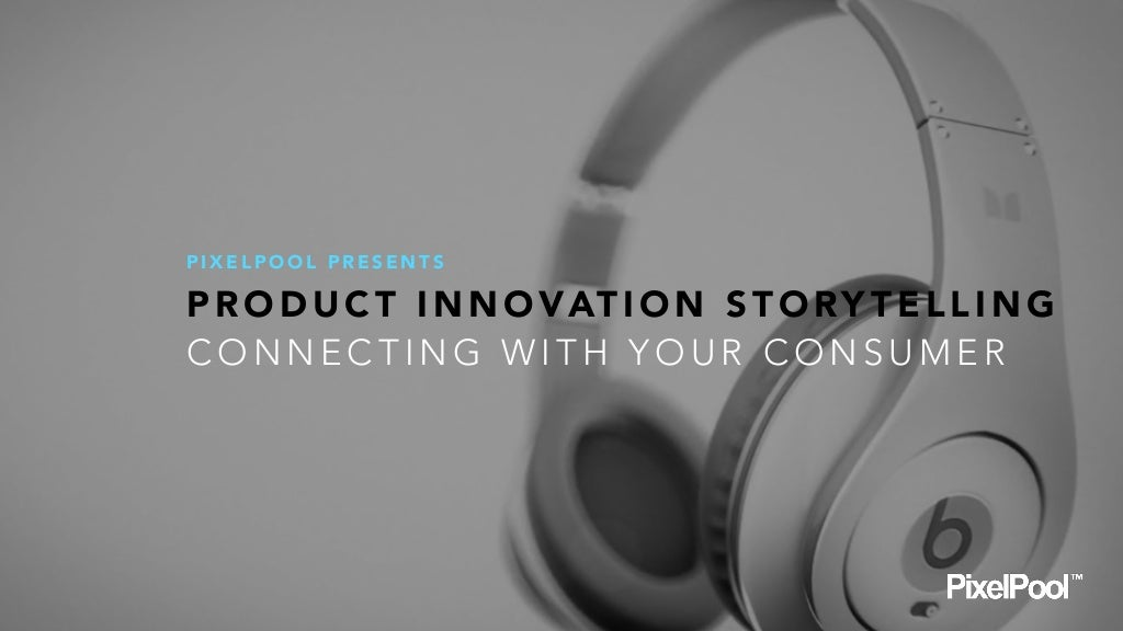 Product Innovation Storytelling - 5 tips to breakthrough to your consumers