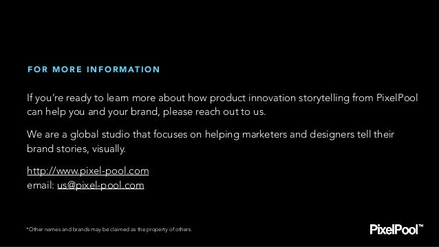 If you're ready to learn more about how product innovation storytelling from PixelPool can help you and your brand, please...