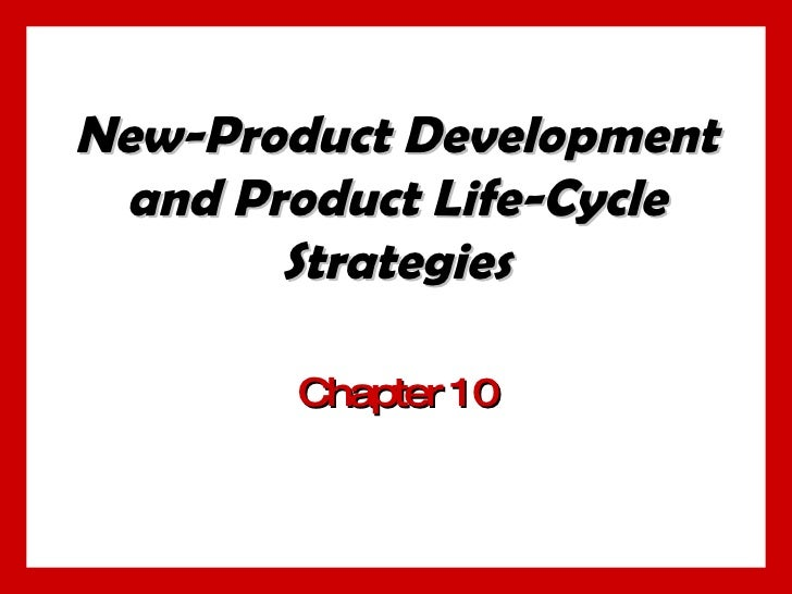 New-Product Development and Product Life-Cycle Strategies Chapter 10