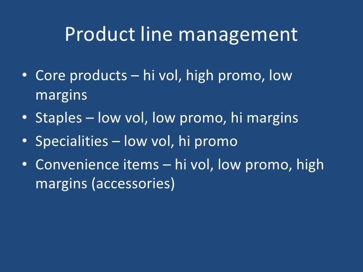 Product line management<br />Core products – hi vol, high promo, low margins<br />Staples – low vol, low promo, hi margins...