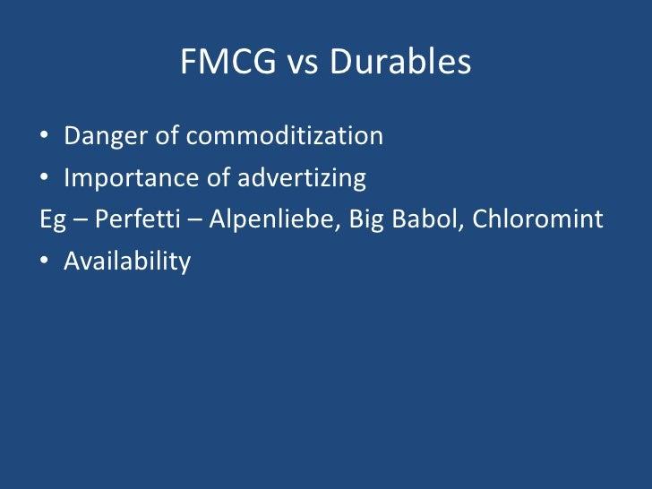 FMCG vs Durables<br />Danger of commoditization<br />Importance of advertizing<br />Eg – Perfetti – Alpenliebe, Big Babol,...