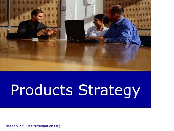 Products Strategy