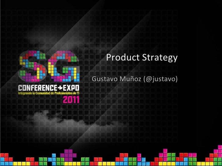 Product StrategyGustavo Muñoz (@justavo)