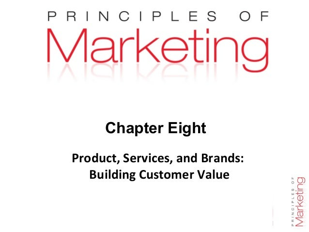 Chapter Eight Product, Services, and Brands: Building Customer Value  Chapter 8 - slide 1