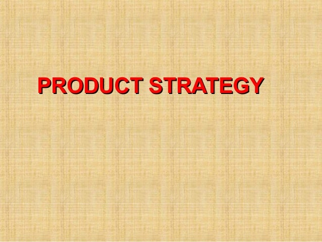 PRODUCT STRATEGYPRODUCT STRATEGY