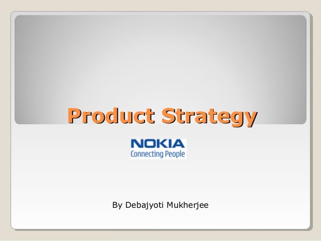 Product Strategy Nokia