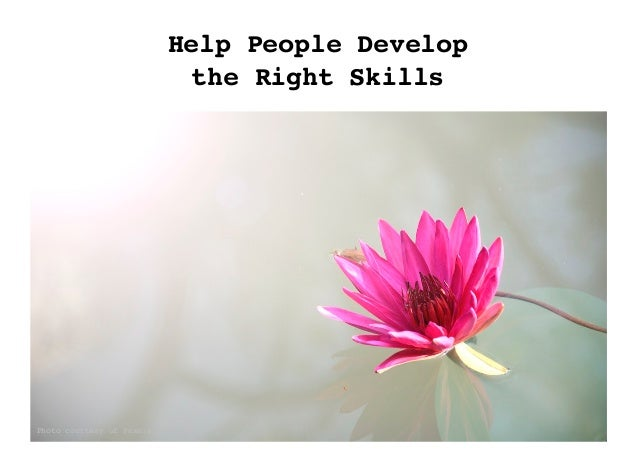 Help People Develop the Right Skills Photo courtesy of Pexels