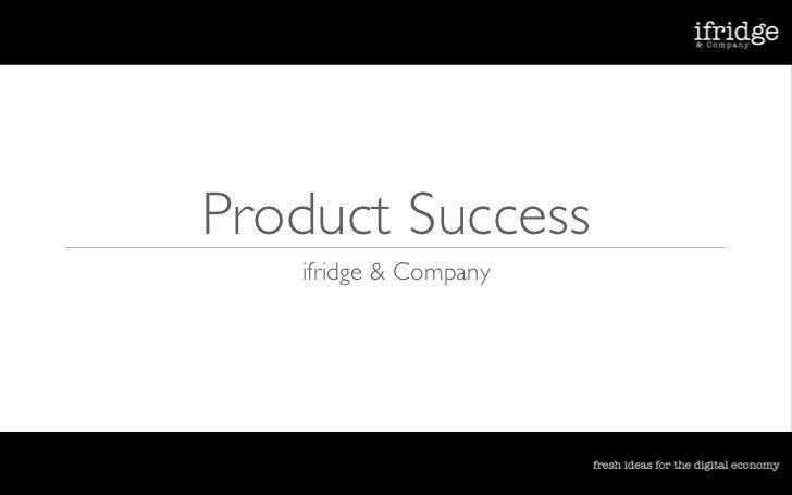Product Success    ifridge & Company