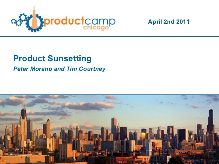 Product Sunsetting Peter Morano and Tim Courtney