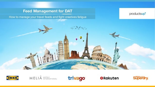 How to manage your travel feeds and fight creatives fatigue Feed Management for DAT