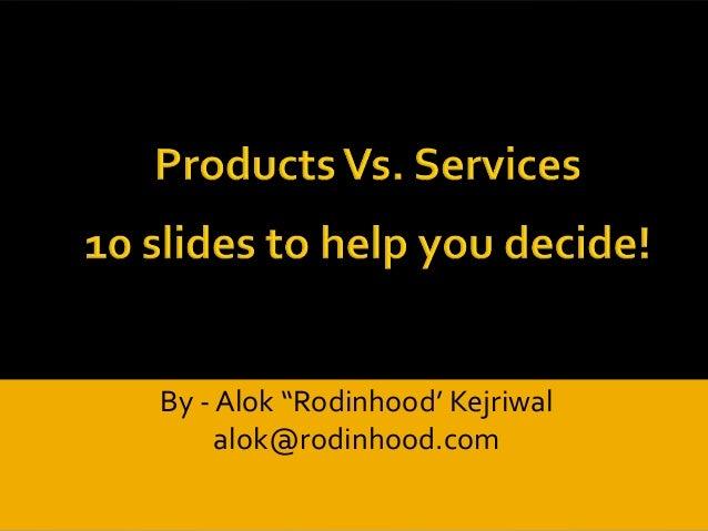 """By - Alok """"Rodinhood' Kejriwal alok@rodinhood.com"""